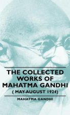 Collected Works Of Mahatma Gandhi ( May-August 1924)