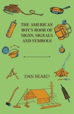 American Boy's Book Of Signs, Signals And Symbols