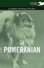 Pomeranian - A Complete Anthology of the Dog
