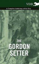 Gordon Setter - A Complete Anthology of the Dog