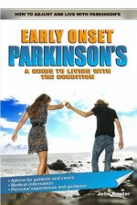 Early Onset Parkinson's: A Guide to Living with the Condition