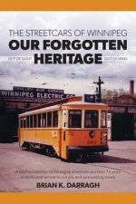 Streetcars of Winnipeg - Our Forgotten Heritage