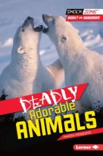 Deadly Adorable Animals
