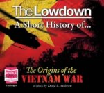 Lowdown: A Short History of the Origins of the Vietnam War