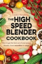 High Speed Blender Cookbook