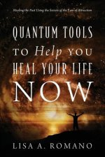Quantum Tools to Help You Heal Your Life Now