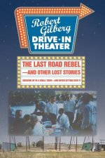 Last Road Rebel-And Other Lost Stories
