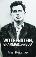 Wittgenstein, Grammar, and God