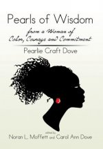 Pearls of Wisdom from a Woman of Color, Courage and Commitment