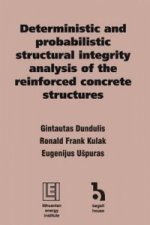 Deterministic and Probabilistic Structural Integrity Analysis of the Reinforced Concrete Structures