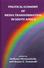 Political Economy of Media Transformation in South Africa