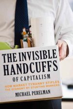 Invisible Handcuffs of Capitalism