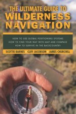 Ultimate Guide to Wilderness Navigation