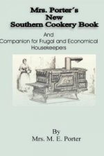 Mrs Porter's New Southern Cookery Book and Companion for Frugal and Economical Housekeepers