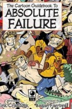 Cartoon Guidebook to Absolute Failure Hc