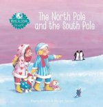 North Pole and the South Pole