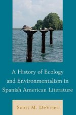 History of Ecology and Environmentalism in Spanish American Literature