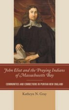 John Eliot and the Praying Indians of Massachusetts Bay
