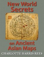 New World Secrets on Ancient Asian Maps