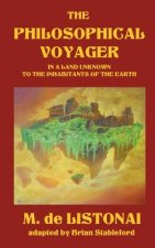 Philosophical Voyager in a Land Unknown to the Inhabitants of the Earth