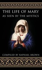 Life of Mary as Seen by the Mystics