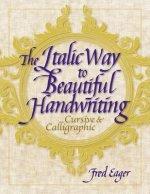 Italic Way to Beautiful Handwriting, the