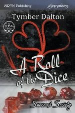 Roll of the Dice [Suncoast Society] (Siren Publishing Sensations)
