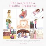 Secrets to a Healthy Pregnancy