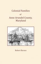 Colonial Families of Anne Arundel County, Maryland