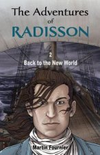 Adventures of Radisson 2 Back to the New World