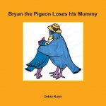 Bryan the Pigeon Loses His Mummy