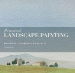 Practical Landscape Painting: Materials, Technique & Projects