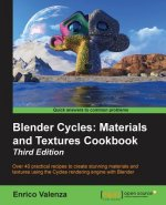 Blender Cycles: Materials and Textures Cookbook