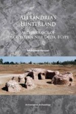 Alexandria's Hinterland: Archaeology of the Western Nile Delta, Egypt