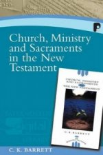 Church, Ministry and Sacraments in the New Testament
