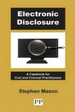Electronic Disclosure: A Casebook for Civil and Criminal Practitioners