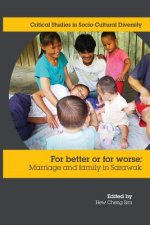 For Better or Worse: Marriage and Family in Sarawak