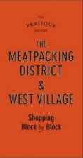 Pratique Guide to the Meatpacking District and West Village