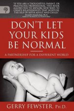 Don't Let Your Kids Be Normal