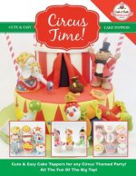 Circus Time! Cute & Easy Cake Toppers for Any Circus Themed Party! All the Fun of the Big Top !