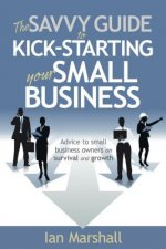 Savvy Guide to Kick-Starting Your Small Business
