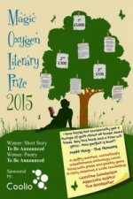 Magic Oxygen Literary Prize Anthology: The Writing Competition That Created a Word Forest
