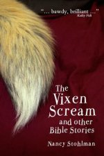 Vixen Scream and Other Bible Stories