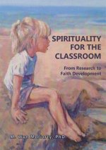 Spirituality for the Classroom