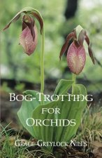 Bog-Trotting for Orchids