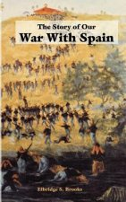 Story of Our War with Spain