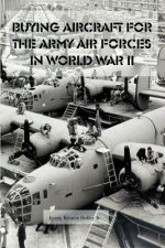 Buying Aircraft for the Army Air Forces in World War II