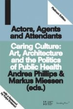 Caring Culture - Art, Architecture and the Politics of Public Health