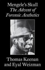 Mengele's Skull - the Advent of A Forensic Aesthetics