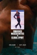 Embodied Masculinities in Global Sport